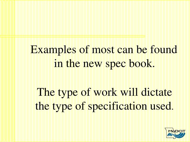 Examples of most can be found in the new spec book.