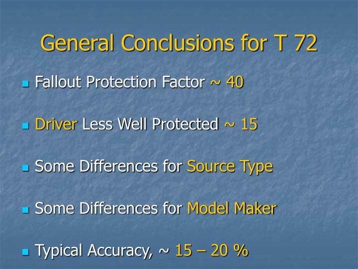 General Conclusions for T 72