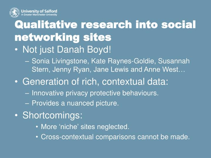 Qualitative research into social networking sites
