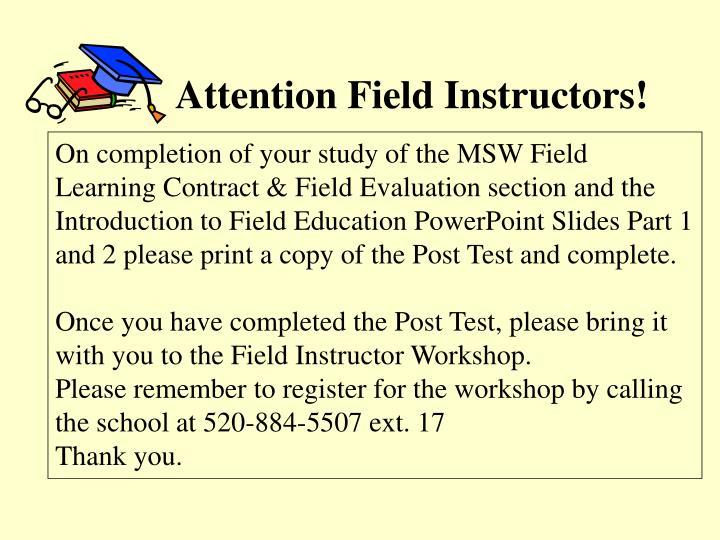 Attention Field Instructors!