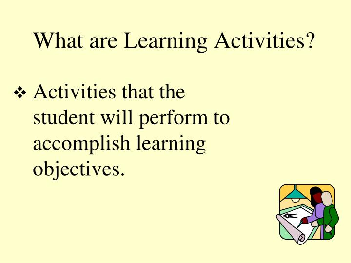 What are Learning Activities?
