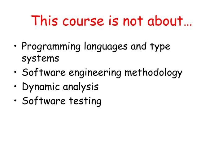 This course is not about…