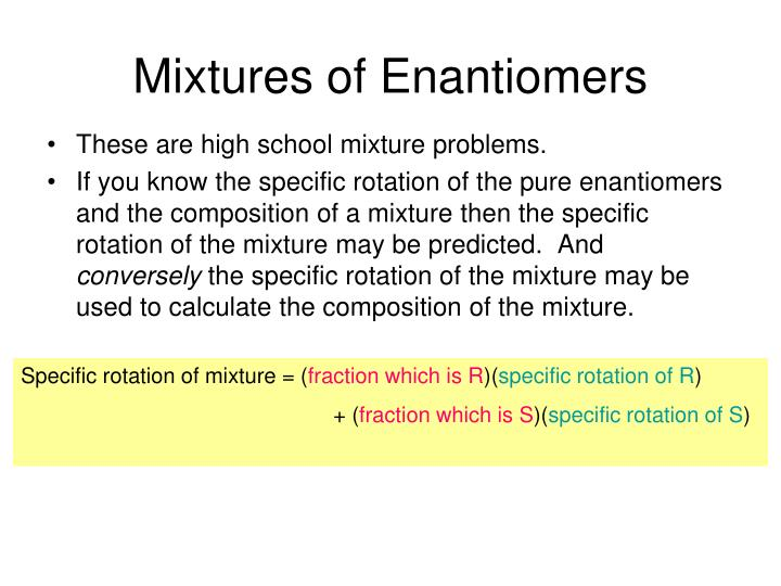Mixtures of Enantiomers