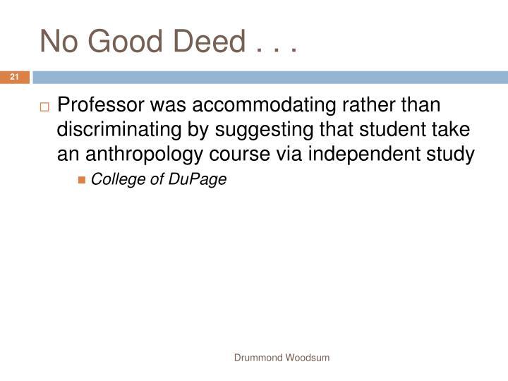 No Good Deed . . .