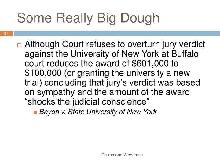 Some Really Big Dough