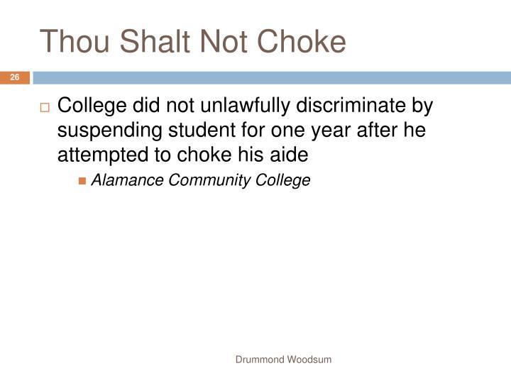 Thou Shalt Not Choke
