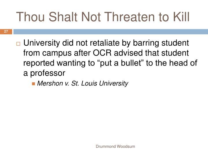 Thou Shalt Not Threaten to Kill
