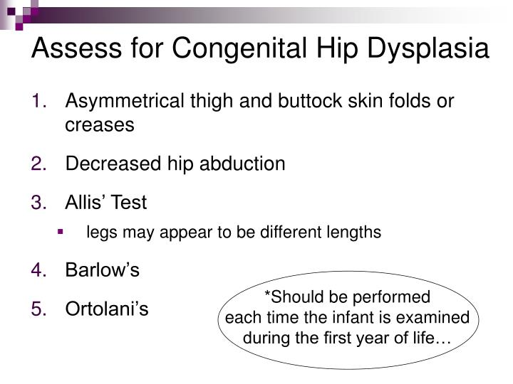 Assess for Congenital Hip Dysplasia