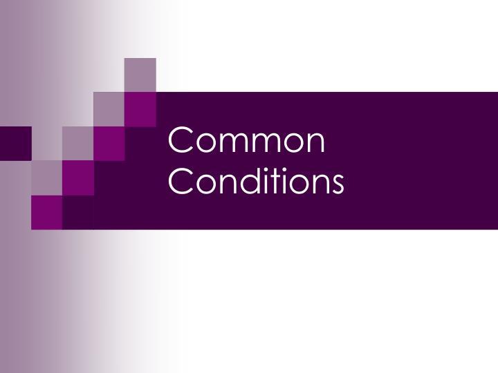 Common Conditions
