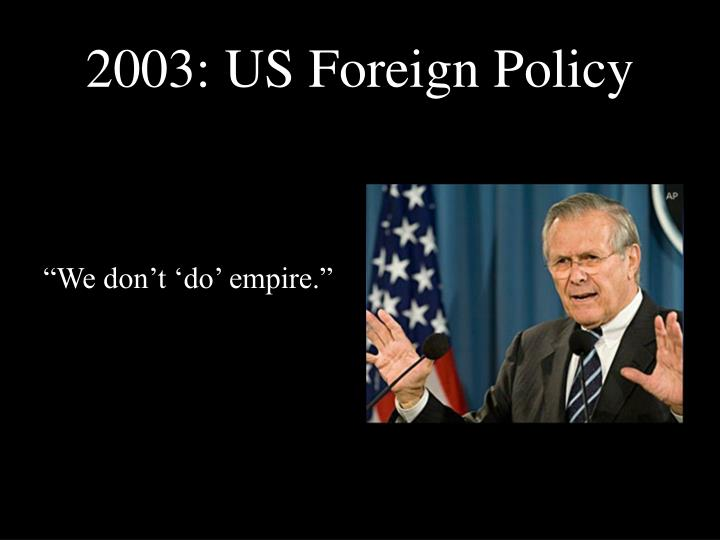 2003: US Foreign Policy