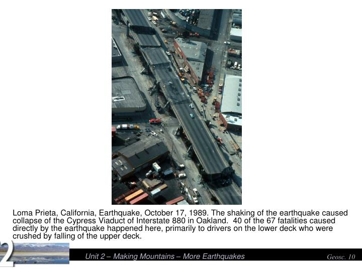 Loma Prieta, California, Earthquake, October 17, 1989. The shaking of the earthquake caused collapse of the Cypress Viaduct of Interstate 880 in Oakland.  40 of the 67 fatalities caused directly by the earthquake happened here, primarily to drivers on the lower deck who were crushed by falling of the upper deck.