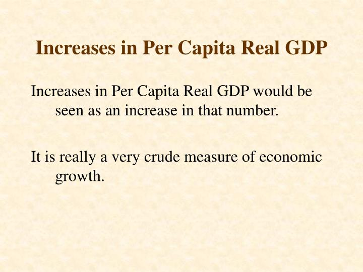 Increases in Per Capita Real GDP