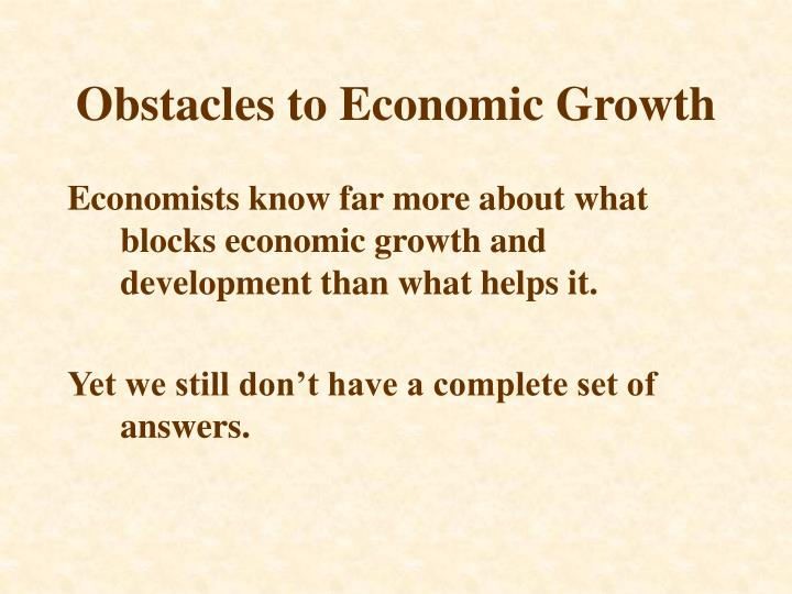 Obstacles to economic growth1