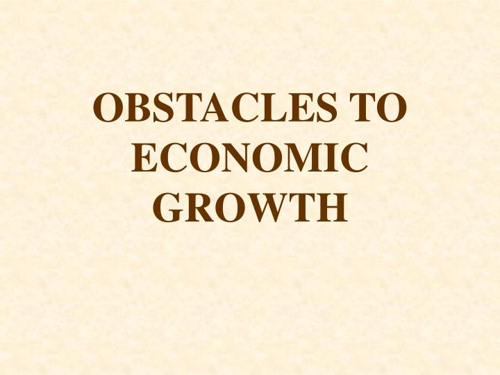 Obstacles to economic growth2