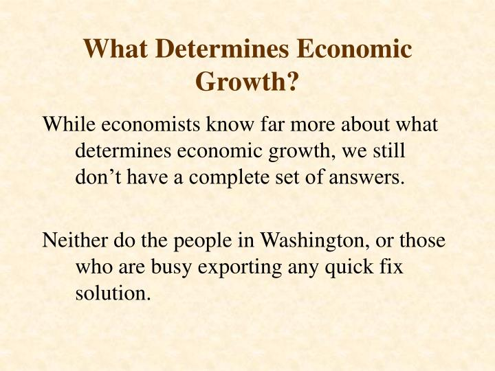 What Determines Economic Growth?