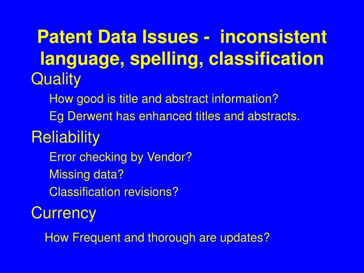 Patent Data Issues -  inconsistent language, spelling, classification