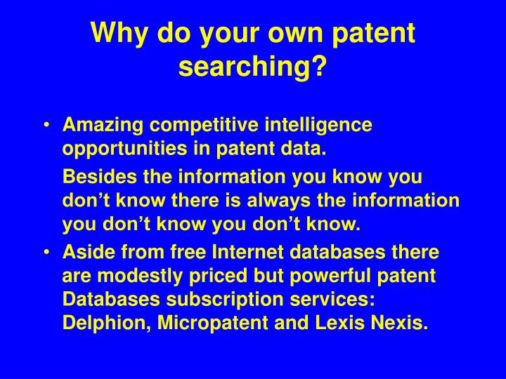 Why do your own patent searching?