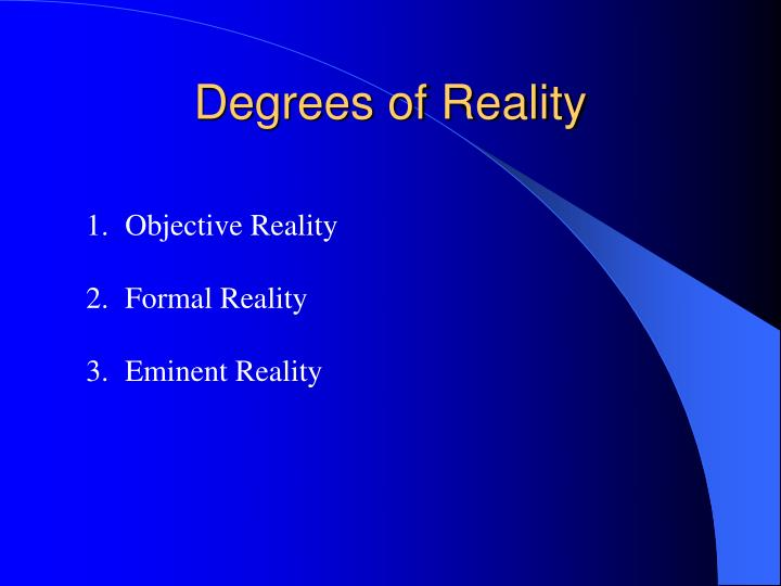Degrees of Reality