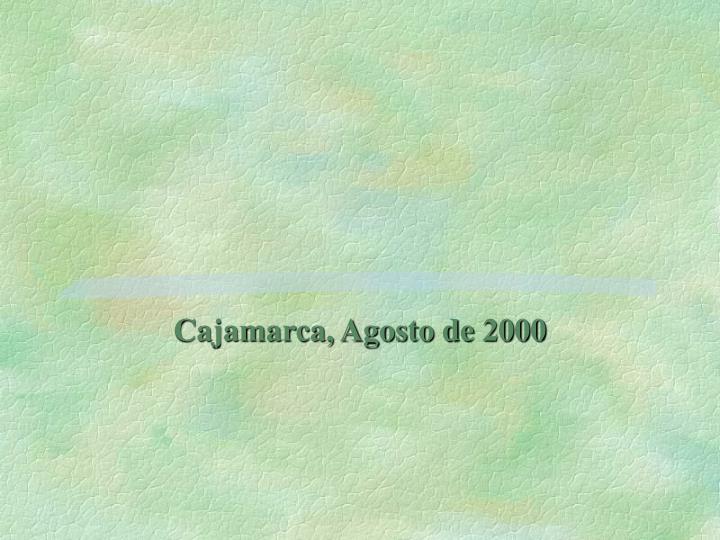 Cajamarca, Agosto de 2000