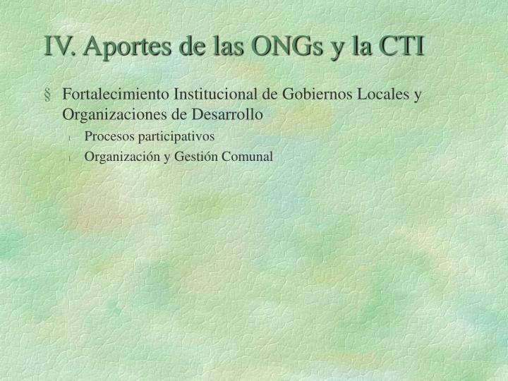 IV. Aportes de las ONGs y la CTI