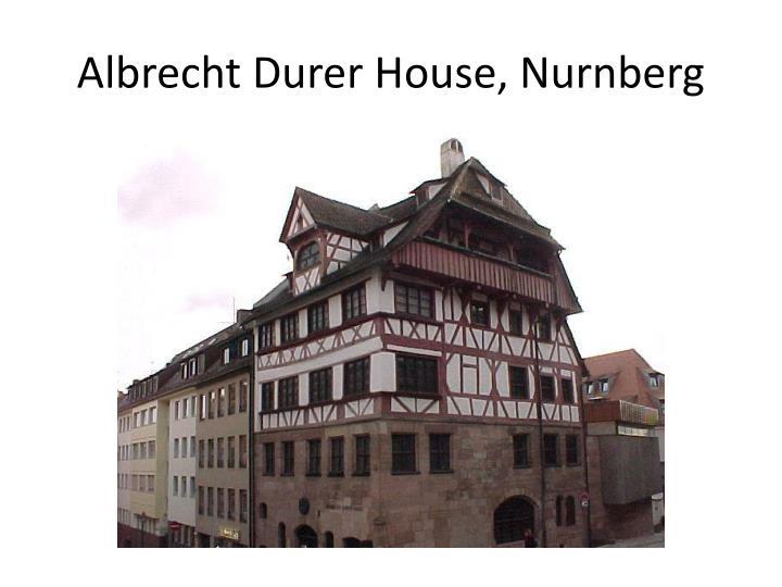 Albrecht Durer House, Nurnberg