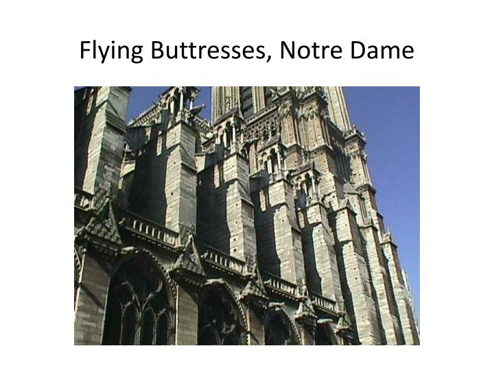 Flying Buttresses, Notre Dame