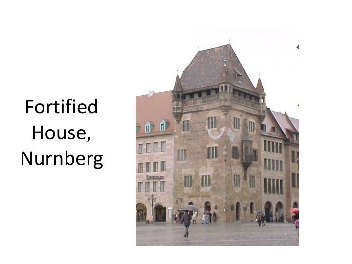 Fortified House, Nurnberg