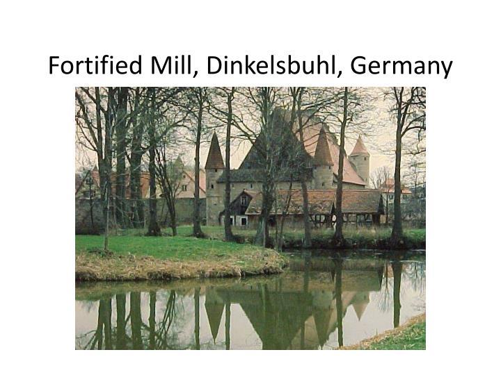 Fortified Mill, Dinkelsbuhl, Germany