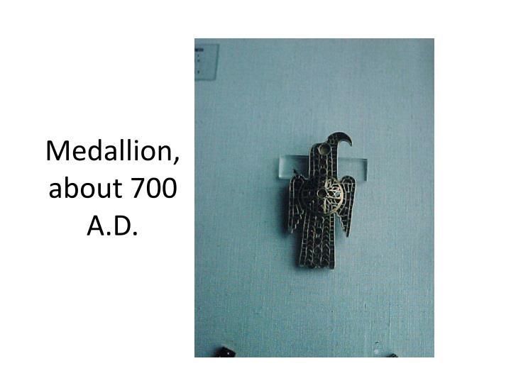 Medallion, about 700 A.D.