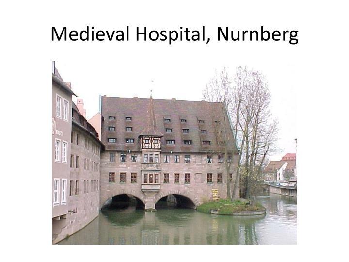 Medieval Hospital, Nurnberg