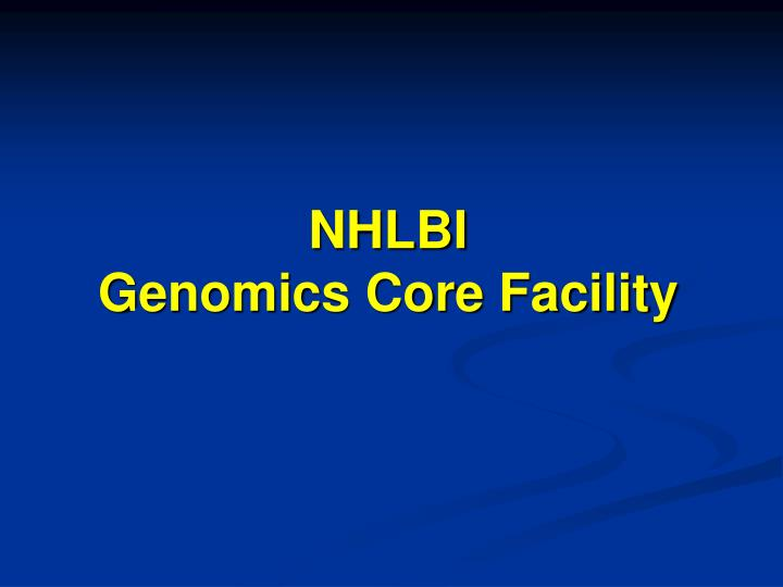 Nhlbi genomics core facility