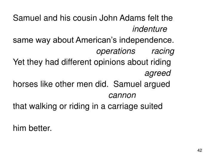Samuel and his cousin John Adams felt the