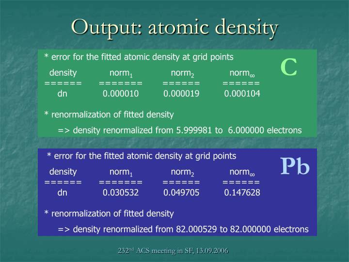 Output: atomic density