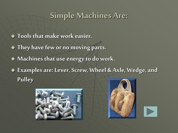 Simple Machines Are: