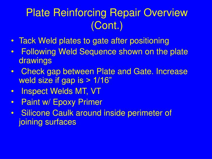 Plate Reinforcing Repair Overview (Cont.)