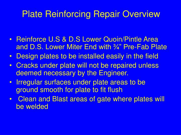 Plate Reinforcing Repair Overview