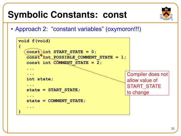 Symbolic Constants:  const