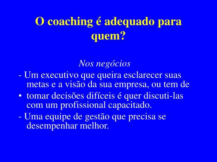 O coaching é adequado para quem?