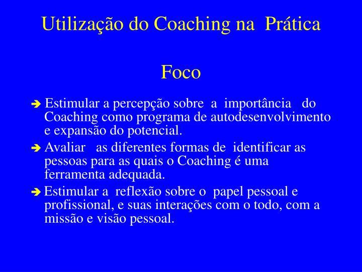 Utilização do Coaching na  Prática