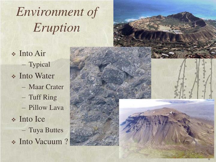 Environment of Eruption