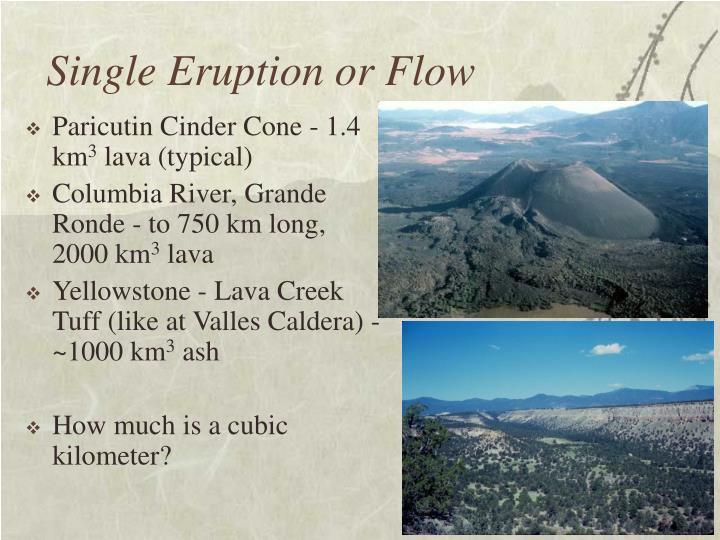 Single Eruption or Flow