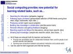 social computing provides new potential for learning related tasks such as