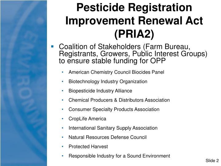 Pesticide Registration  Improvement Renewal Act (PRIA2)