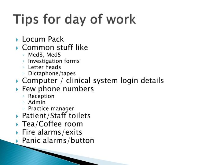 Tips for day of work