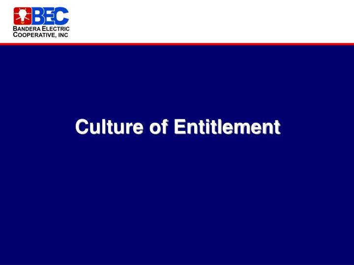 Culture of Entitlement