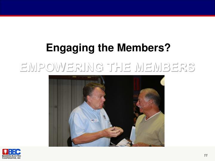 Engaging the Members?