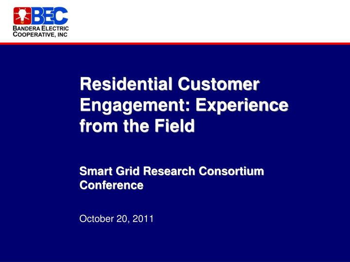 Residential Customer Engagement: Experience from the Field