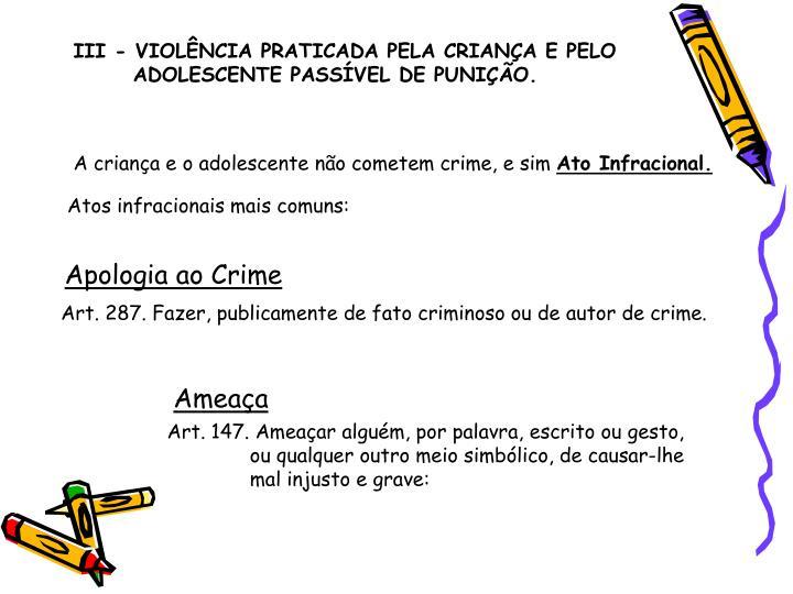 III - VIOLÊNCIA PRATICADA PELA CRIANÇA E PELO