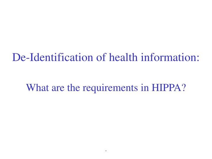 De-Identification of health information: