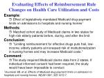 evaluating effects of reimbursement rule changes on health care utilization and costs